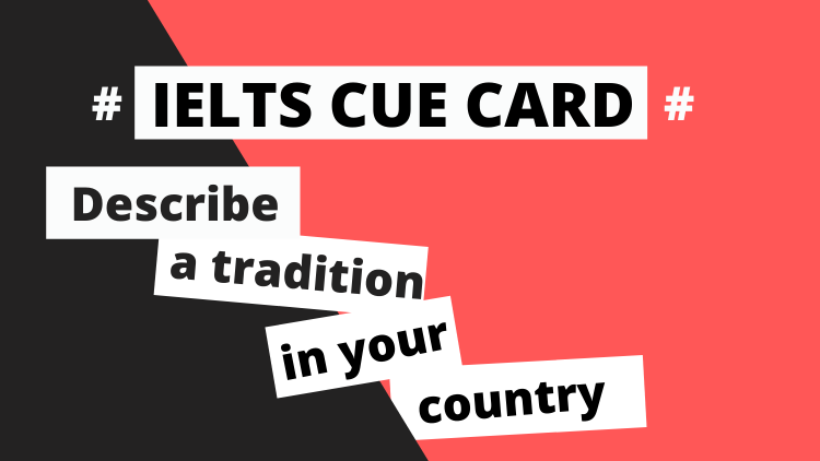Describe a tradition in your country
